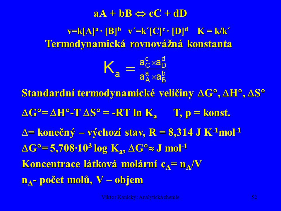 v=k[A]a · [B]b v´=k´[C]c · [D]d K = k/k´